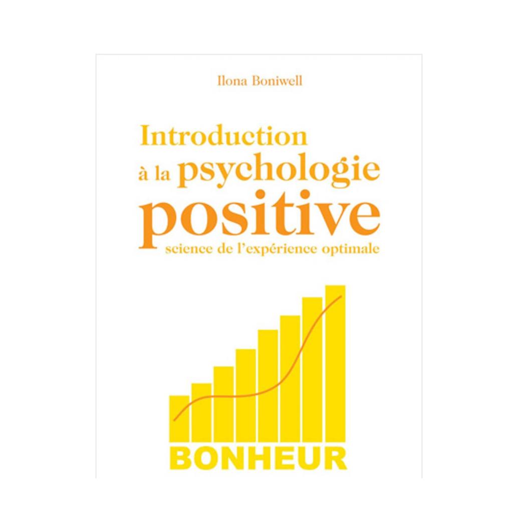 introduction à la psychologie positive la science du bonheur