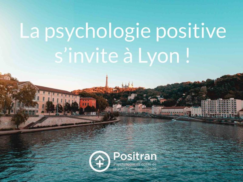 La psychologie positive s invite a lyon
